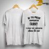 Si Tu Peux Supporter Fanny Tu Peux Tout Supporter Dans La Vie Shirt