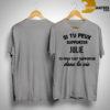 Si Tu Peux Supporter Julie Tu Peux Tout Supporter Dans La Vie Shirt