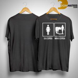Sua Esposa Minha Esposa Shirt