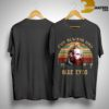 Sunset Game Of Thrones Tormund Giantsbane I've Always Had Blue Eyes Shirt