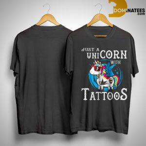 Unicorn Just A Unicorn Tattoos Shirt