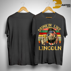 Vintage Abraham Lincoln Drinkin' Like Lincoln Shirt