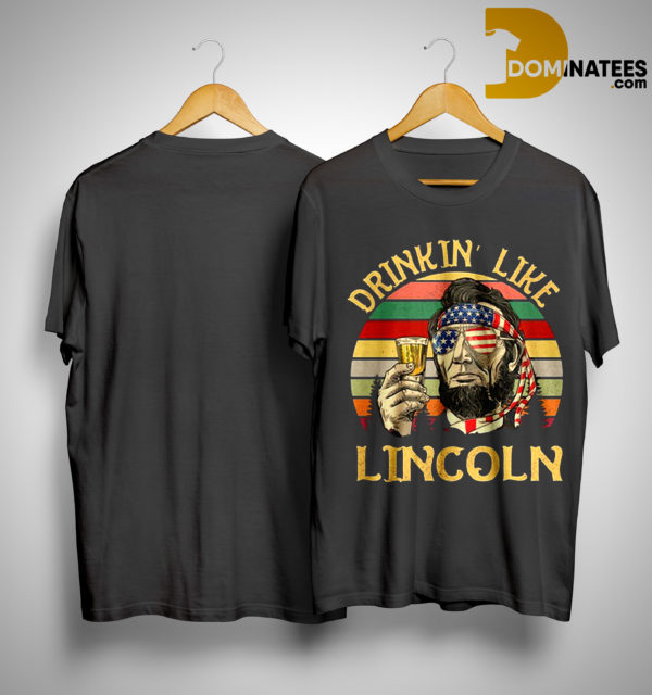 Vintage Abraham Lincoln Drinkin' Like Lincoln Shirt