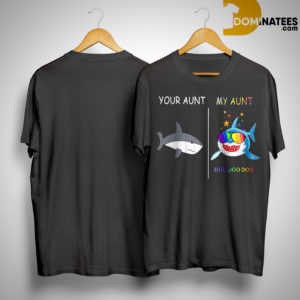 Your Aunt Shark My Aunt Doo Doo Doo Shirt