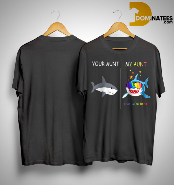 Your Aunt Shark My Aunt Doo Doo Doo Shirt