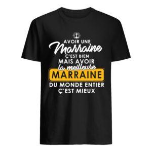 Avoir Une Marraine C'est Bien Mais Avoir Marraine Du Monde Entier C'est Mieux Shirt