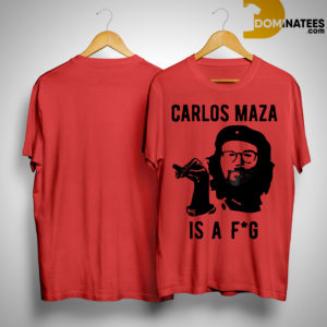 Carlos Maza Is A Fag Shirt