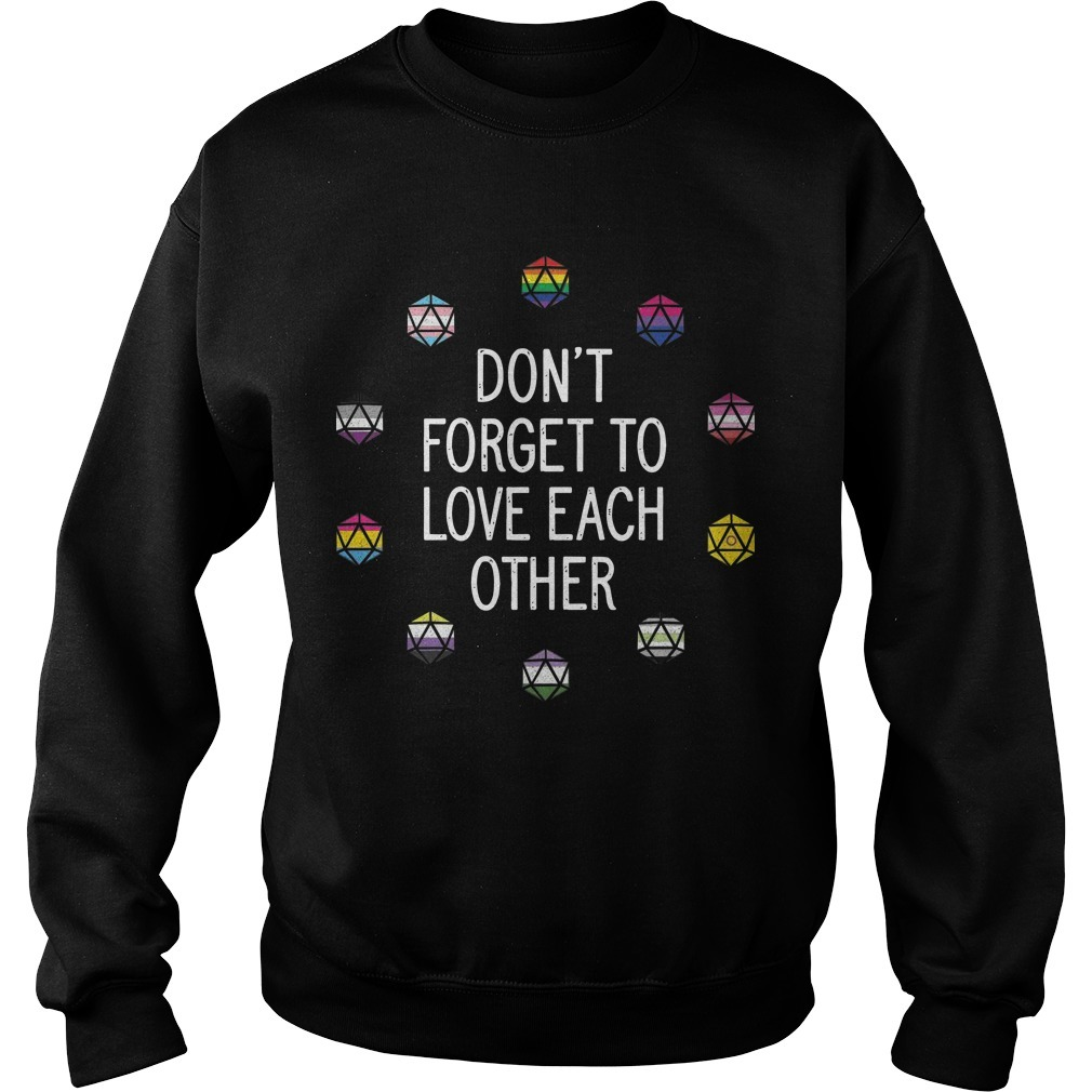Don't Forget To Love Each Other Sweater