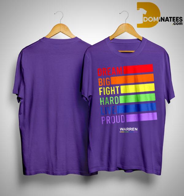 Elizabeth Warren Dream Big Fight Hard Live Proud Shirt