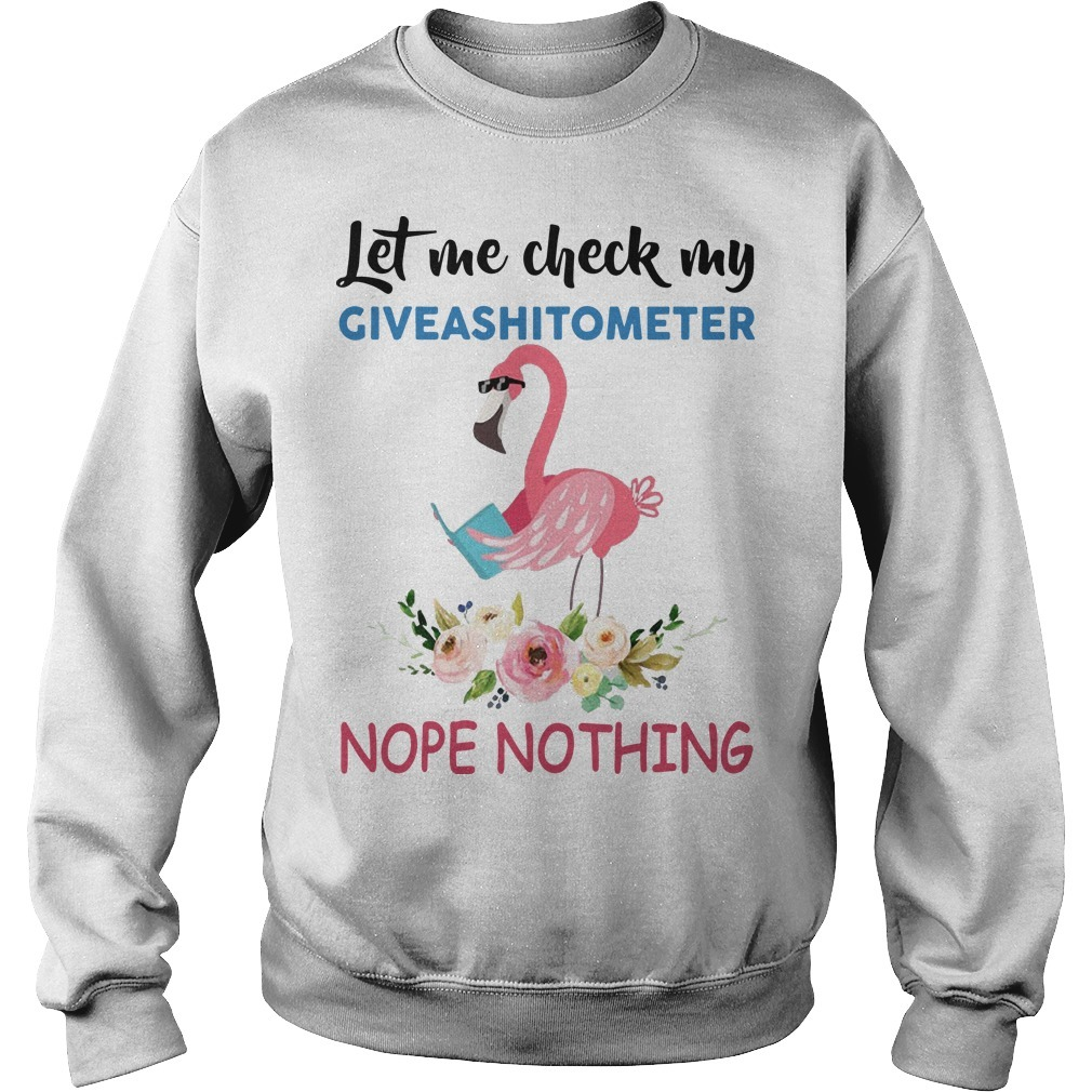 Flamingo Let Me Check My Giveashitometer Nope Nothing Sweater
