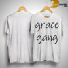 Grace Gang Shirt