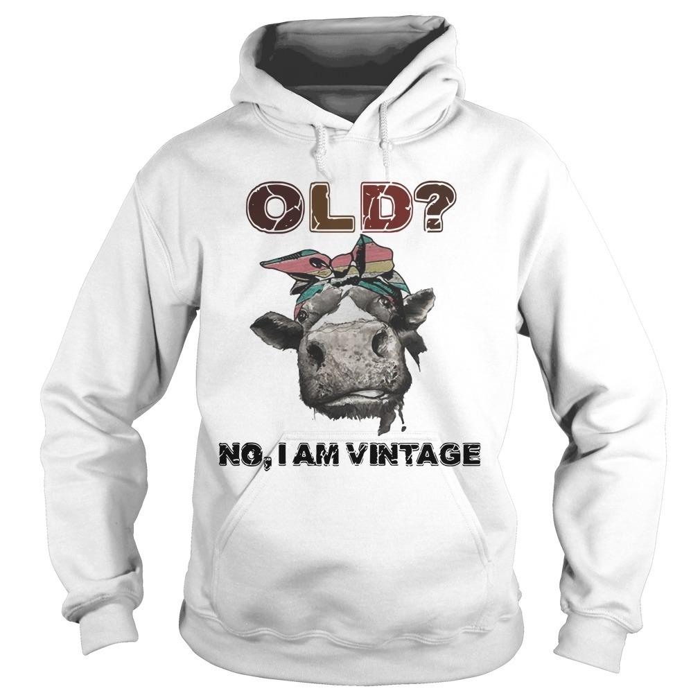 Heifer Old No I Am Vintage Hoodie