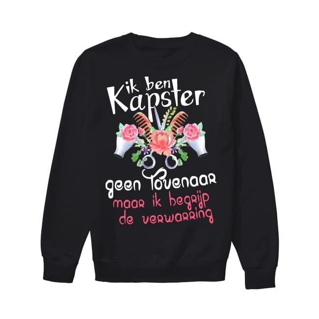 Ik Ben Kapster Geen Lovenaar Maar Ik Begrijp De Verwarring Sweater