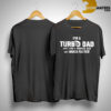 I'm A Turbo Dad Just Like A Normal Dad But Much Faster Shirt