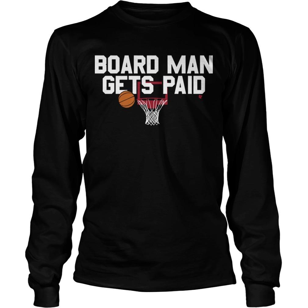 Kawhi Leonard Board Man Gets Paid Long Sleeve Tee