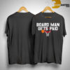Kawhi Leonard Board Man Gets Paid Shirt