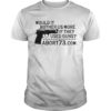 Kelsey Grammer Sports Would It Bother Us More If They Used Guns Shirt