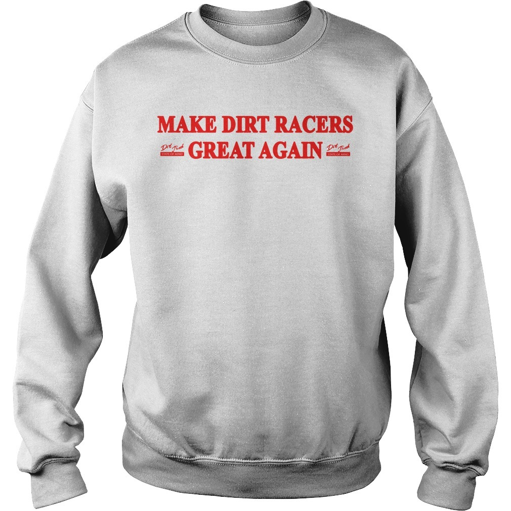 Make Dirt Racers Great Again Sweater