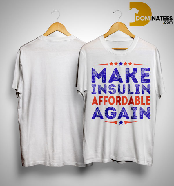 Make Insulin Affordable Again Shirt