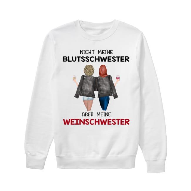 Nicht Meine Blutsschwester Aber Meine Weinschwester Sweater