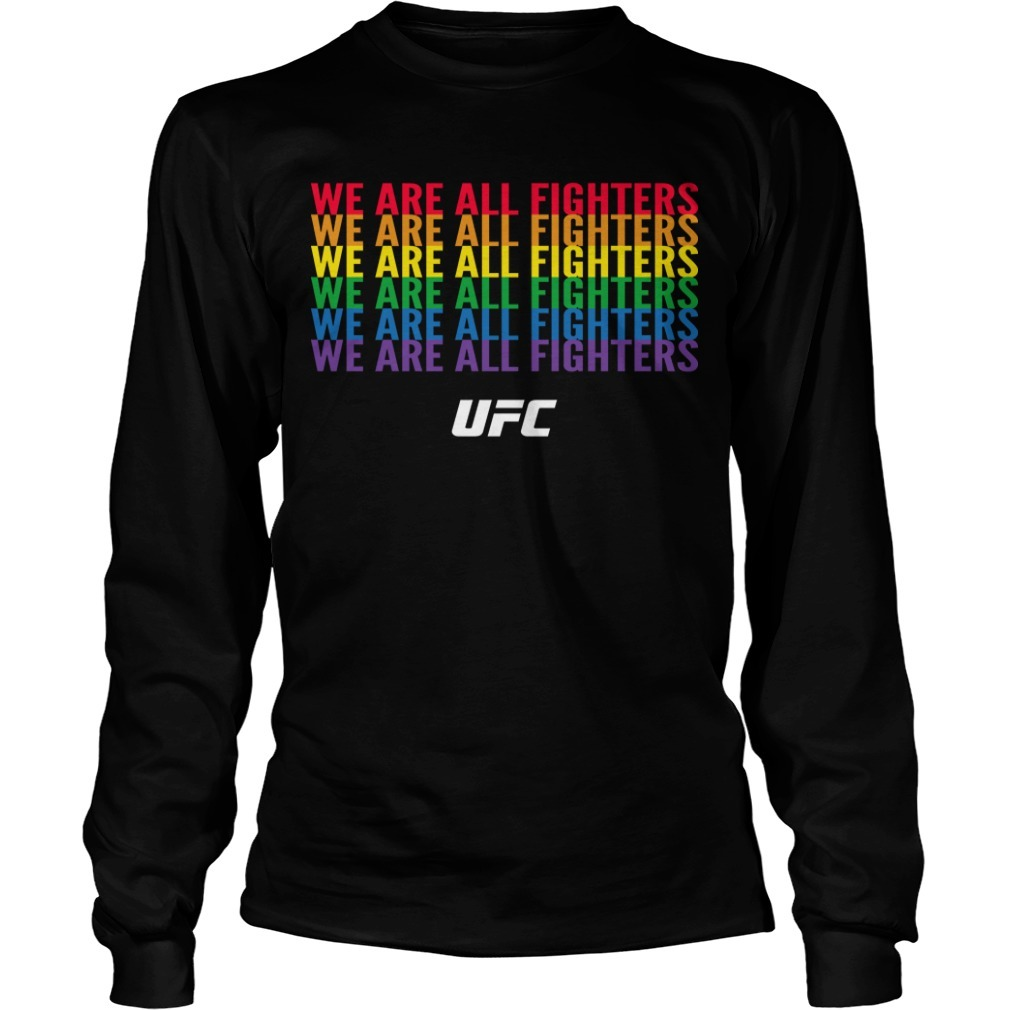 Pride Month We Are All Fighters Long Sleeve Tee