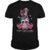 Skull Girl Butterfly Fight Like A Girl Breast Cancer Awareness Shirt