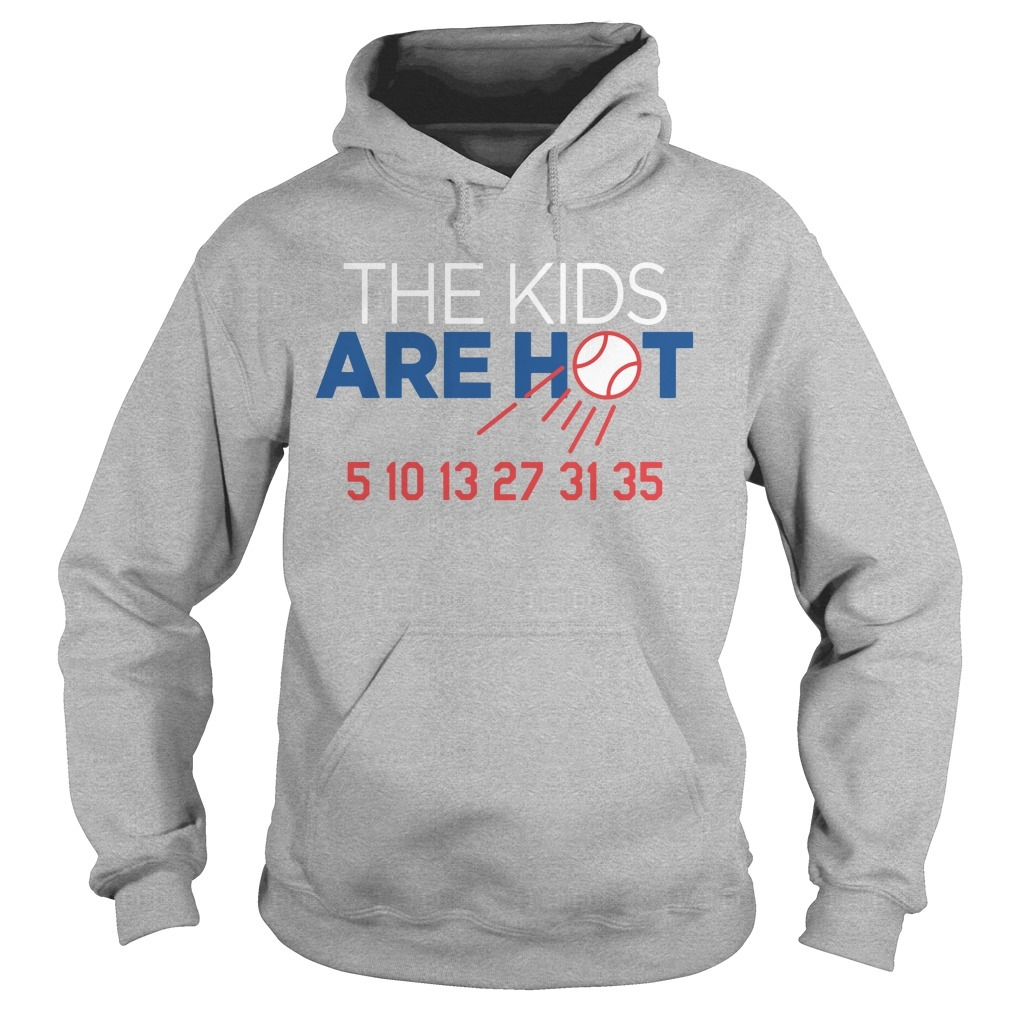 The Kids Are Hot 5 10 13 27 31 35 Hoodie