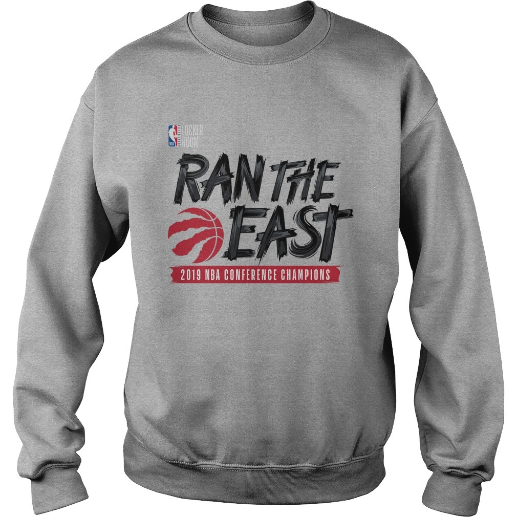 Toronto Raptors Ran The East 2019 NBA Conference Champions Sweater