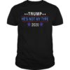 Trump He's Not My Type 2020 Shirt