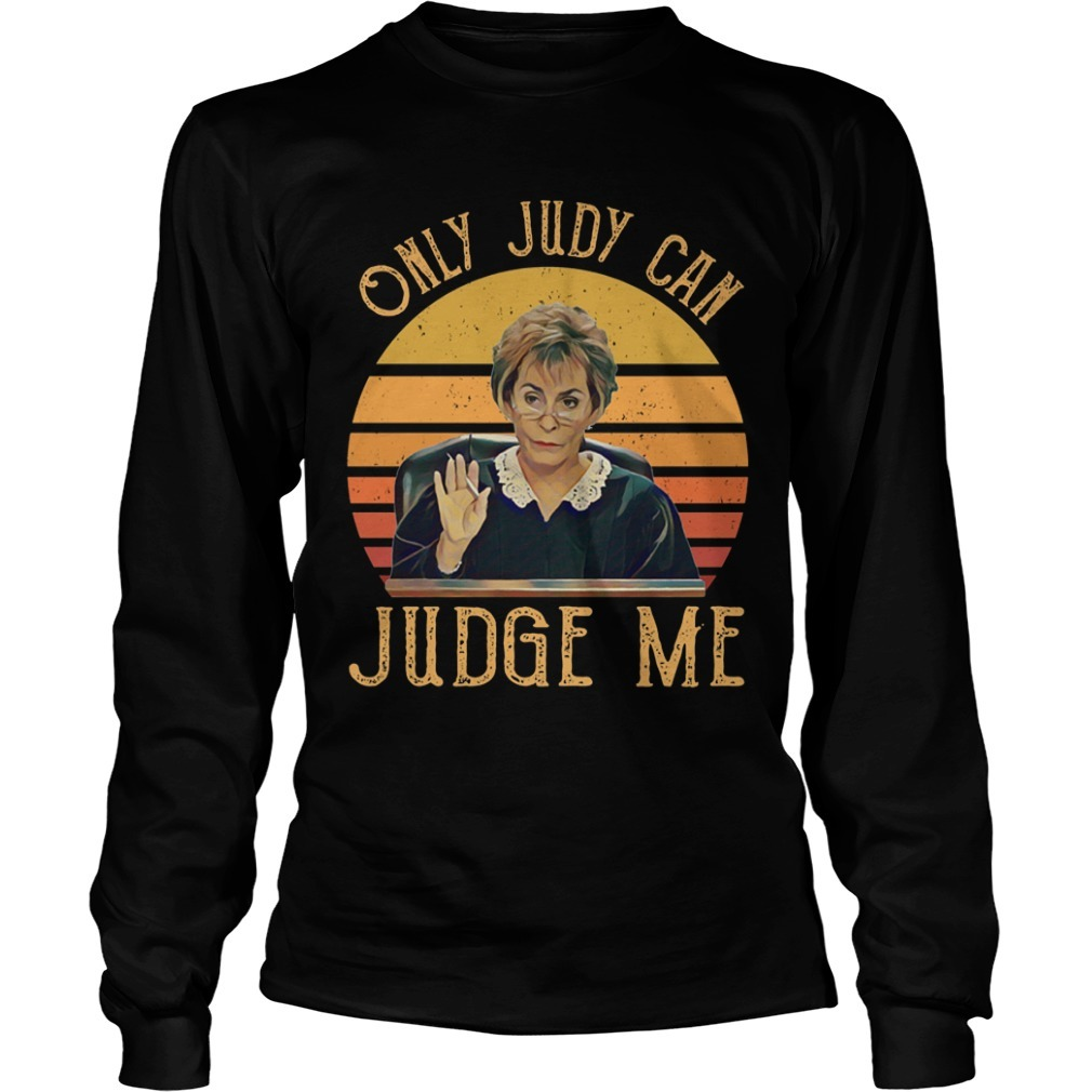 Vintage Judy Sheindlin Only Judy Can Judge Me Long Sleeve Tee