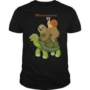 Wheeeeeee Sloth And Best Friend Turtles And Snail Shirt