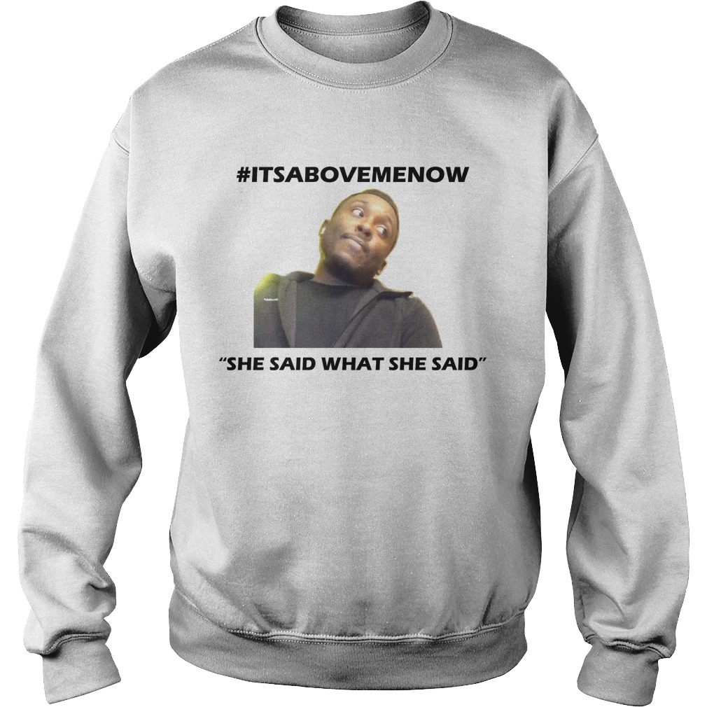 #itsabovemenow She Said What She Said Sweater