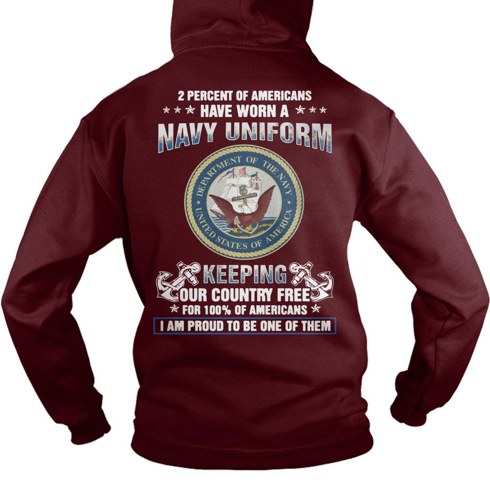 2 Percent Of Americans Have Worn A Navy Uniform Keeping Our Country Free Hoodie