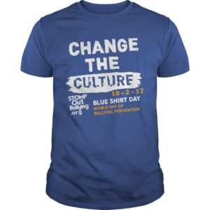 Change The Culture Blue Day World Day Of Bullying Prevention 2019 Shirt