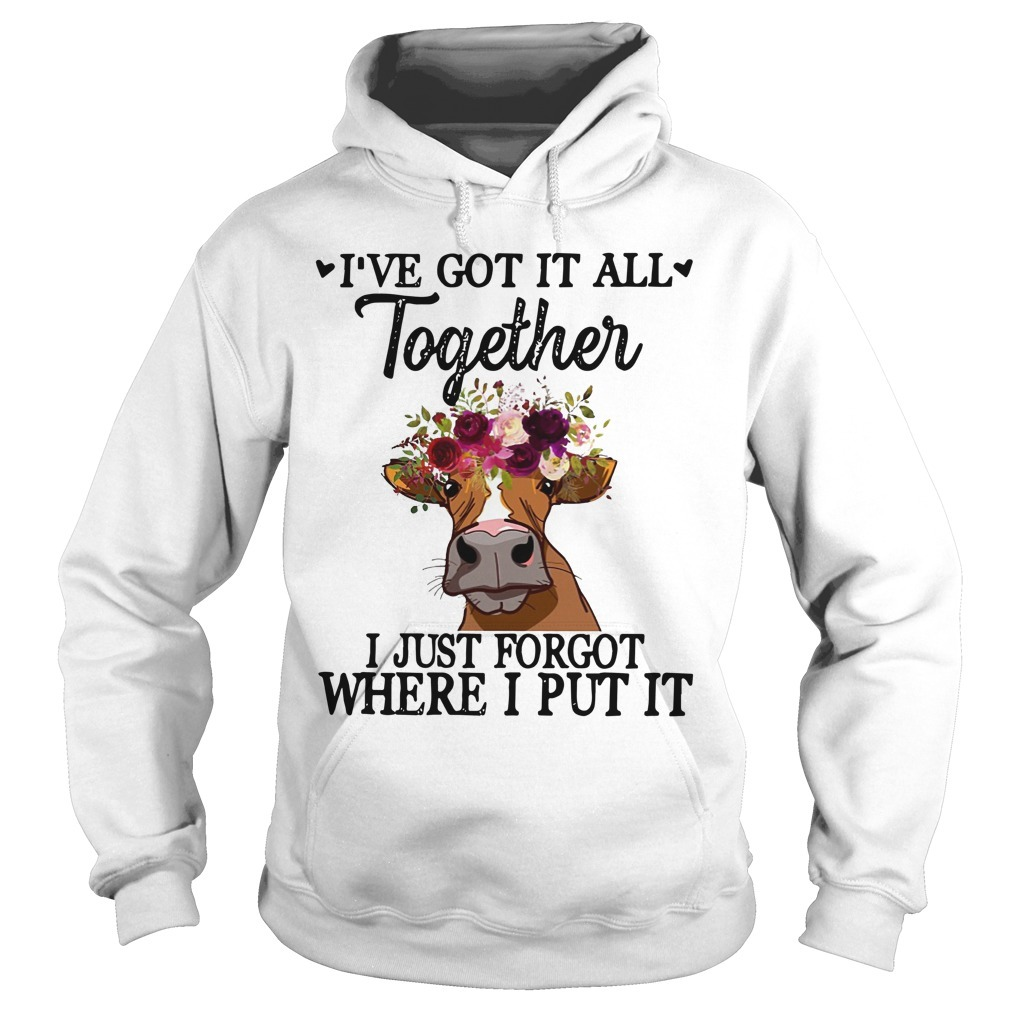 Cow I've Got It All Together I Just Forgot Where I Put It Hoodie