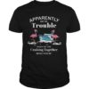 Flamingo Apparently We're Trouble When We Are Cruising Together Shirt