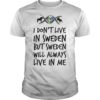 I Don't Live In Sweden But Sweden Will Always Live In Me Shirt