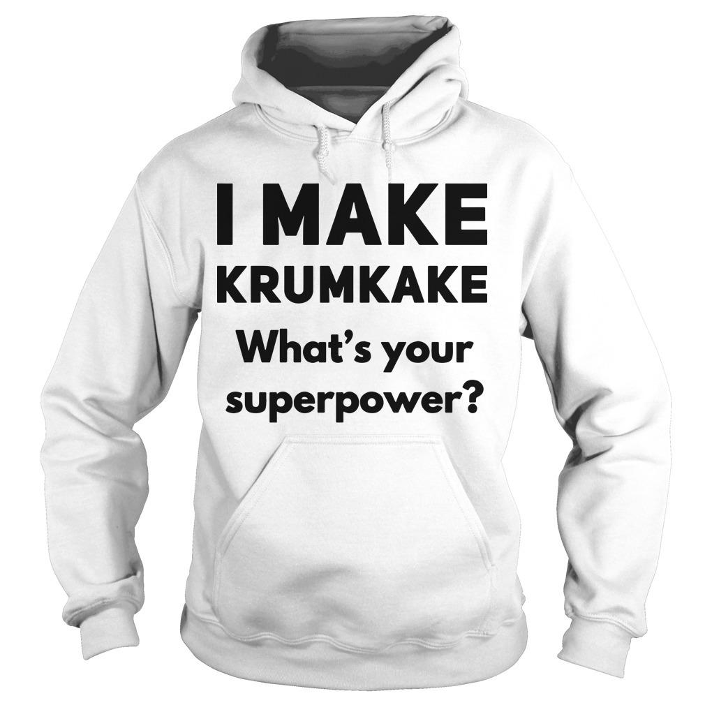 I Make Krumkake What's Your Superpower Hoodie