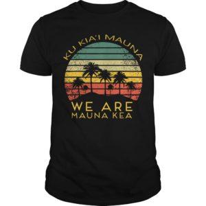 Ku Kiai Mauna We Are Mauna Kea Shirt