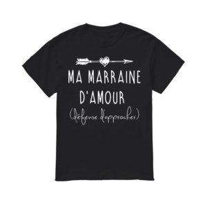 Ma Marraine D'amour Défense D'approcher Shirt