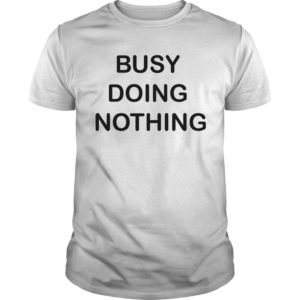 Scott McKane Busy Doing Nothing Shirt