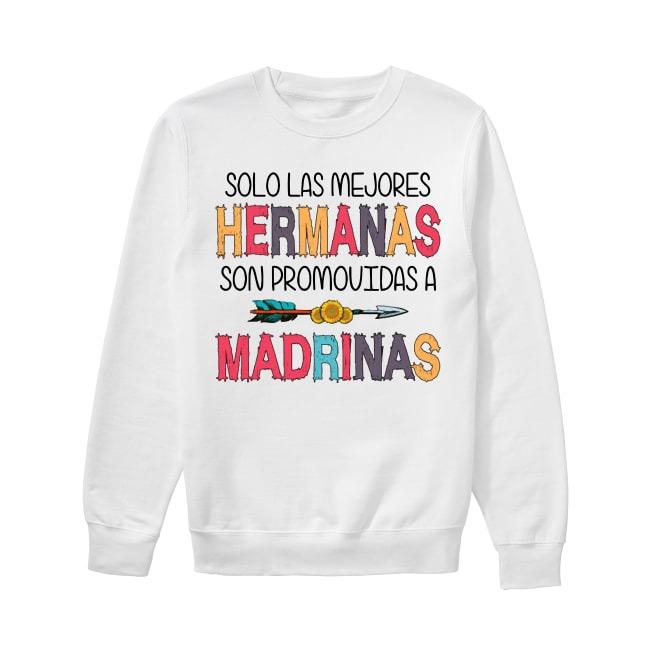 Solo Las Mejores Hermanas Son Promovidas A Madrinas Sweater