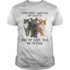 Sometimes I Question My Sanity But My Cats Told Me I'm Fine Shirt