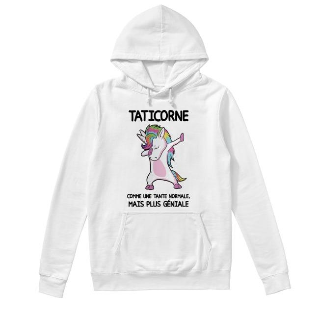 Unicorn Taticorne Comme Une Tante Normale Mais Plus Géniale Hoodie