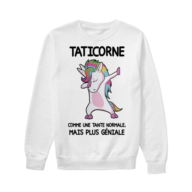Unicorn Taticorne Comme Une Tante Normale Mais Plus Géniale Sweater