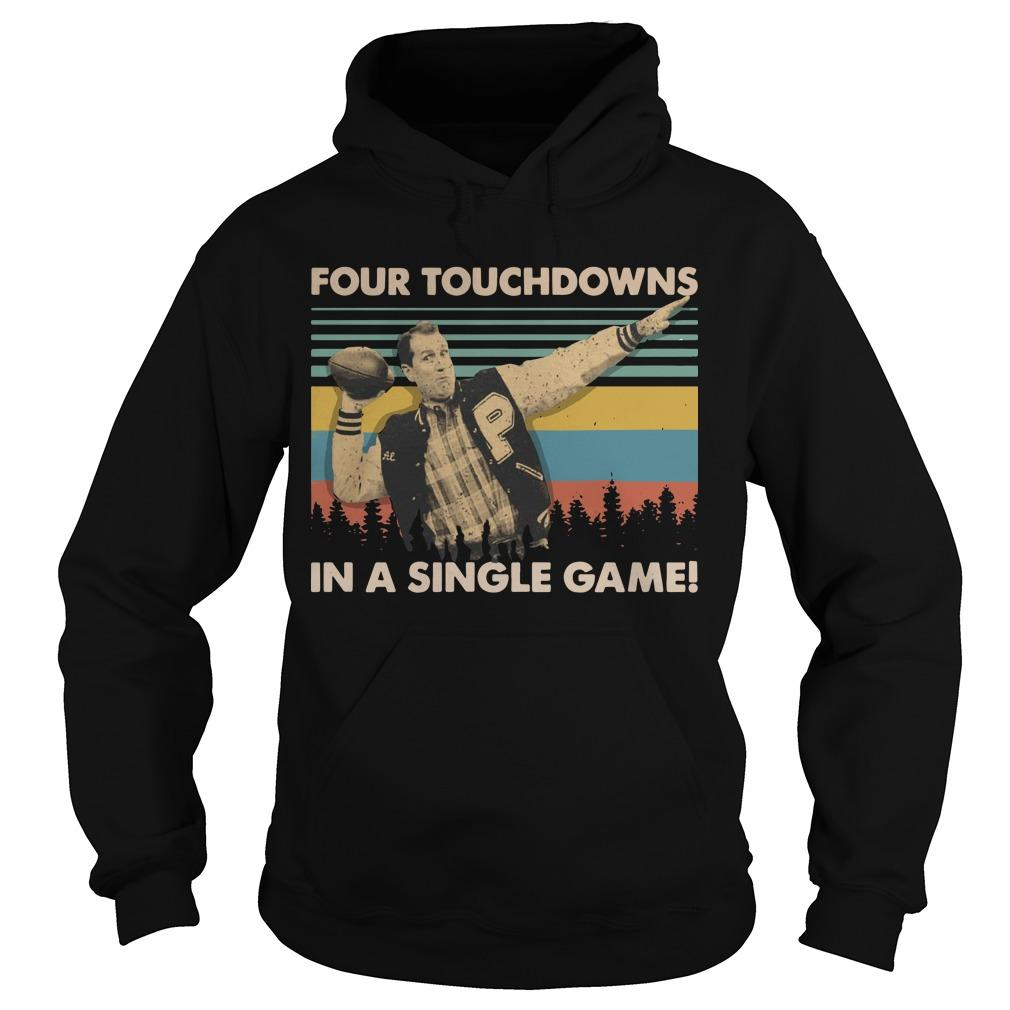 Al Bundy Vintage Four Touchdowns In A Singles Game Hoodie