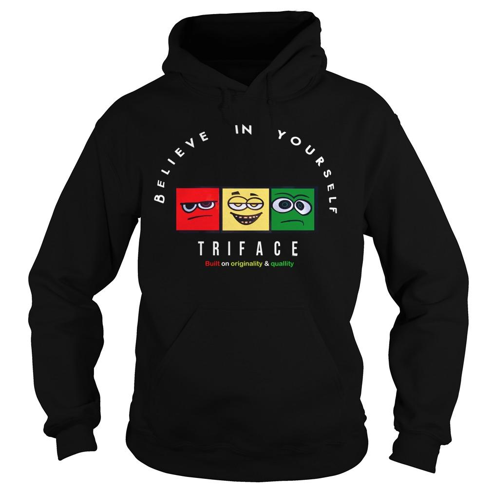 Believe In Yourself Triface Hoodie