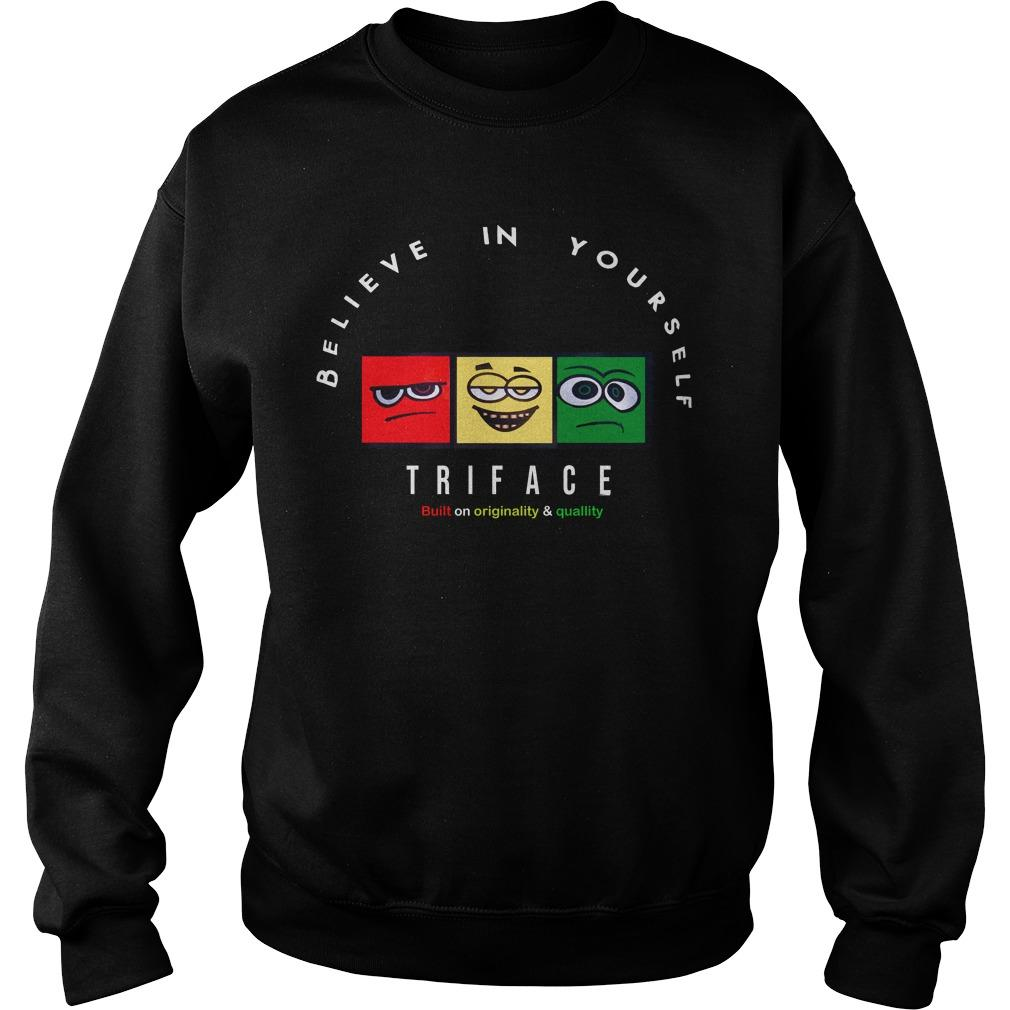 Believe In Yourself Triface Sweater