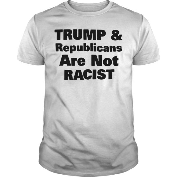 Cincinnati Rally Trump & Republicans Are Not Racist Shirt
