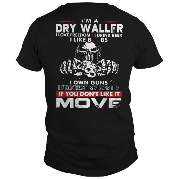 I'm A Drywaller I Love Freedom I Drink Beer I Like Boobs I Own Guns Shirt